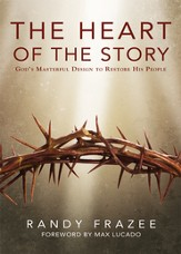 The Heart of the Story: God's Masterful Design to Restore His People- eBook