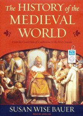 The History of the Medieval World: From the Conversion of Constantine to the First Crusade -MP3 CD