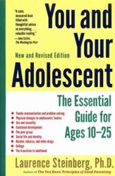 You and Your Adolescent, revised edition: The Essential Guide for Ages 10-25