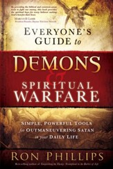 Everyone's Guide to Demons & Spiritual Warfare: Simple, Powerful Tools for Outmaneuvering Satan in Your Daily Life - eBook