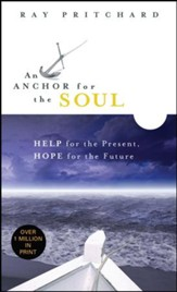 An Anchor for the Soul: Help for the Present, Hope for the Future - eBook