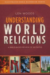 Understanding World Religions: A Bible-Based Review of 50 Faiths