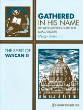 Gathered in His Name: For Small Faith Communities: The Spirit of Vatican II - Slightly Imperfect