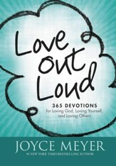 Love Out Loud: Devotions on Loving God, Yourself, and Others - eBook