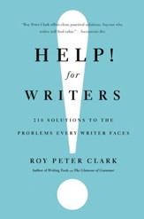 Help! For Writers: 210 Solutions to the Problems Every Writer Faces - eBook