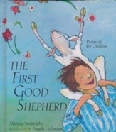 The First Good Shepherd: Psalm 23 for Children