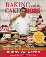 Baking with the Cake Boss: Buddy's Recipes and Secrets That Make You the Boss of Your Home Kitchen - eBook