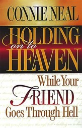 Holding on to Heaven While Your Friend Goes Through Hell - eBook
