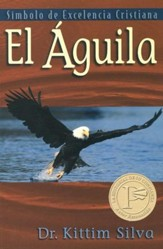 El Aguila: Símbolo de Excelencia  (The Eagle: Symbol of Christian Excellence)