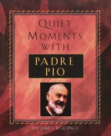 Quiet Moments with Padre Pio: 120 Readings