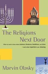 The Religions Next Door: How Journalist Misreport Religion and What They Should Be Telling Us. - eBook