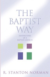 The Baptist Way: Distinctives of a Baptist Church - eBook