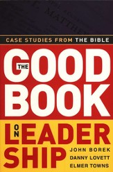 The Good Book on Leadership: Case Studies from the Bible - eBook