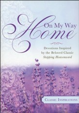 On My Way Home: Devotions Inspired by the Beloved Classic Stepping Heavenward - Slightly Imperfect