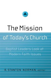 The Mission of Today's Church: Baptist Leaders Look at Modern Faith Issues - eBook