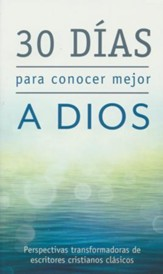 30 Días para Conocer Mejor a Dios  (30 Days to Knowing God Better)