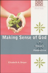 Making Sense of God: A Woman's Perspective
