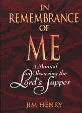 In Remembrance of Me: A Manual on Observing the Lord's Supper - eBook