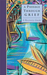 A Passage Through Grief: A Recovery Guide - eBook