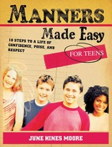 Manners Made Easy for Teens: 10 Steps to a Life of Confidence, Poise, and Respect - eBook
