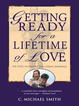 Getting Ready for a Lifetime of Love: 6 Steps to Prepare for a Great Marriage - eBook