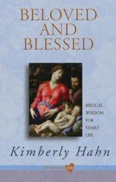 Beloved and Blessed: Biblical Wisdom for Family Life