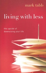 Living with Less: The Upside of Downsizing Your Life - eBook