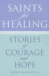Saints for Healing: Stories of Courage and Hope