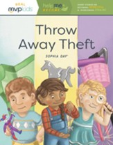 Throw Away Theft: Becoming Respectful and Overcoming Stealing (Help Me Become)
