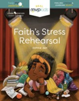 Faith's Stress Rehearsal: Feeling Stress and Learning Balance (Help Me Understand), Hardcover
