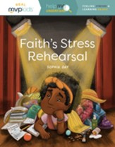 Faith's Stress Rehearsal: Feeling Stress and Learning Balance (Help Me Understand)