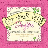 Eat Your Peas, Daughter: A Little Wisdom and a Lasting Promise - eBook