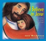 I Believe in Jesus: Leading Your Child to Christ - eBook