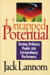 Untapped Potential: Turning Ordinary People into Extraordinary Performers - eBook