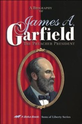 James Garfield: The Preacher President