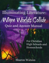 Illuminating Literature: When Worlds Collide Quiz and Answer Manual