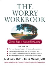 The Worry Workbook: Twelve Steps to Anxiety-Free Living - eBook
