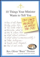 10 Things Your Minister Wants to Tell You: (But Can't Because He Needs the Job) - unabridged audiobook on MP3-CD