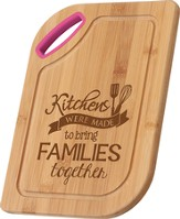 Kitchens Are Made To Bring Families Together, Bamboo Cutting Board