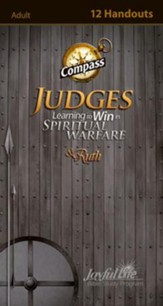 Judges & Ruth: Learning to Win in Spiritual Warfare Adult Bible Study Weekly Compass Handouts