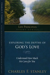 Charles Stanley Life Principles Study Guides: Exploring the Depths of God's Love - eBook
