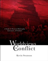 Worldviews in Conflict: A Study in  Western Philosophy, Literature & Culture