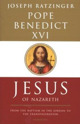 Jesus of Nazareth: From the Baptism in the Jordan to the Transfiguration, Volume I