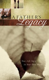 A Father's Legacy: Your Life Story in Your Own Words - eBook