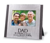 Dad, Be Strong In the Lord Photo Frame