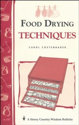 Food Drying Techniques (Storey's Country Wisdom Bulletin A-197)