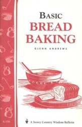 Basic Bread Baking (Storey's Country Wisdom Bulletin A-198)