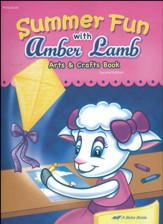 Abeka Summer Fun with Amber Lamb  Arts & Crafts Book