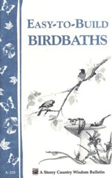 Easy-to-Build Birdbaths (Storey's Country Wisdom Bulletin A-208)