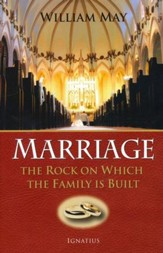 Marriage: The Rock On Which the Family Is Built, 2nd Edition